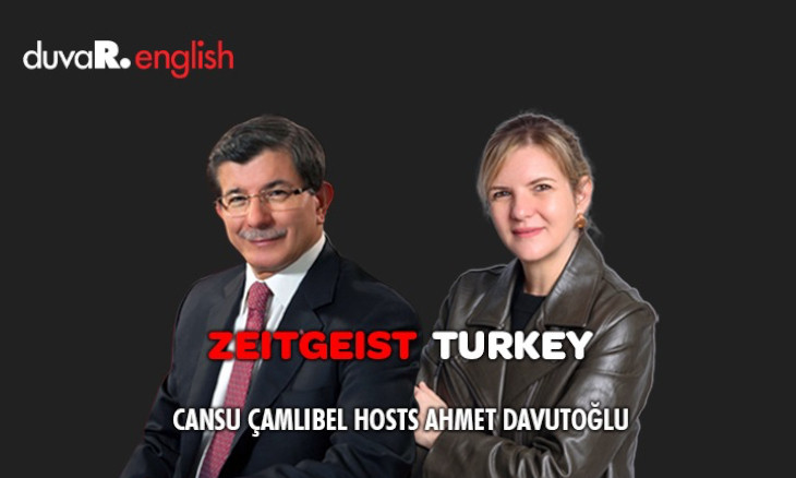 Zeitgeist Turkey | Episode 12: Cansu Çamlıbel hosts Future Party leader Ahmet Davutoğlu